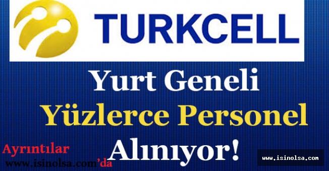 Turkcell ve ve Grup Şirketleri Yüzlerce Personel Alıyor!