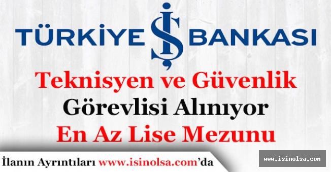 Türkiye İş Bankası Teknisyen ve Güvenlik Görevlisi Alıyor! En Az Lise Mezunu
