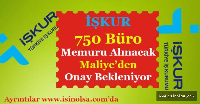 Türkiye İş Kurumu 750 Büro Memuru Alacak! Maliye'den Onay Bekleniyor