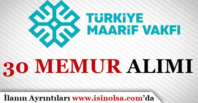 Türkiye Maarif Vakfı 30 Memur Alımı Yapacak