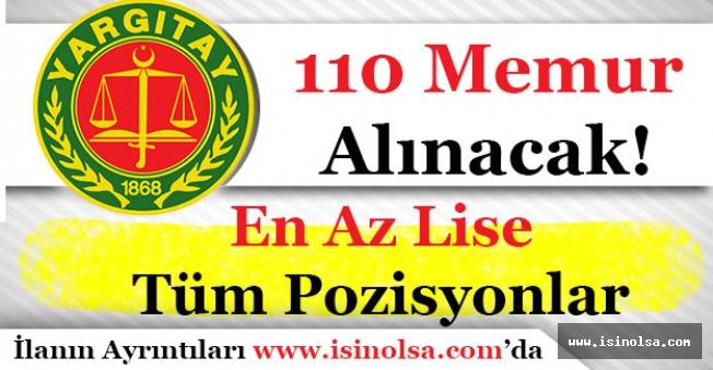 Yargıtay Başkanlığı En Az Lise 110 Memur Alımı Yapacak! Tüm Pozisyonlar