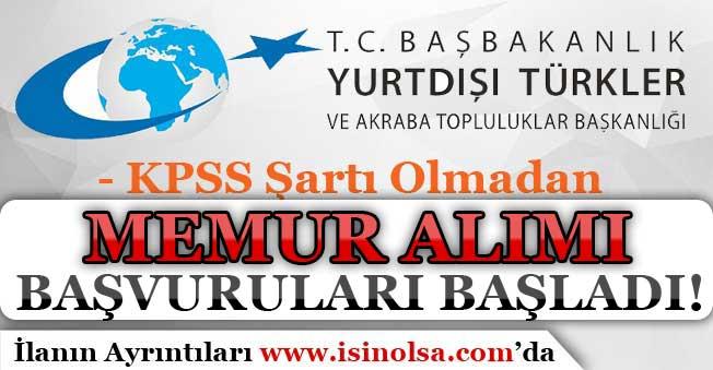 Yurtdışı Türkler ve Akraba Toplulukları KPSS'siz Memur Alımı Başvuruları Başladı!