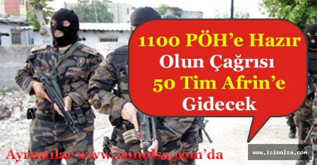 1100 PÖH'e Talimat Verildi! Afrin'e 50 Tim Halinde Gidecekler