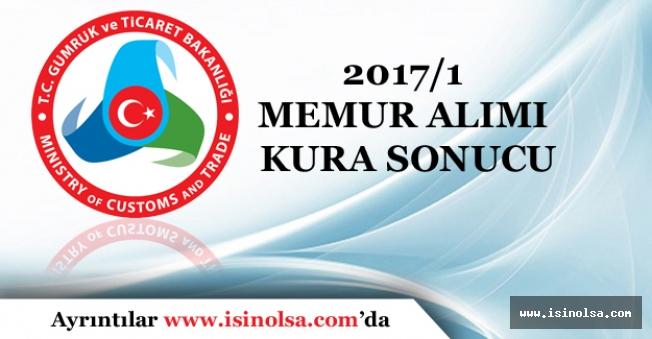 2017/1 Gümrük ve Ticaret Bakanlığı Kura Sonuçları Açıklandı