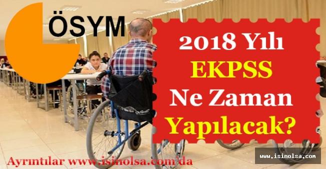 2018 EKPSS Sınav Tarihi Ne Zaman? EKPSS Ne Zaman Yapılacak?