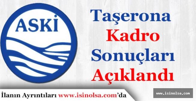 Ankara ASKİ Taşerona Kadro Sonuçları Açıklandı!