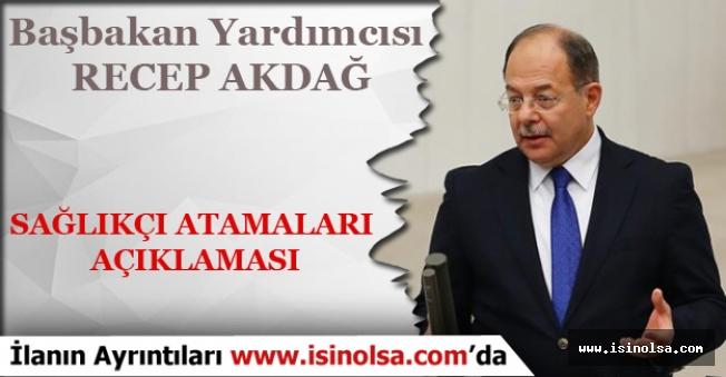 Başbakan Yardımcısı Recep Akdağ'dan Sağlık Atamaları ile İlgili Açıklama