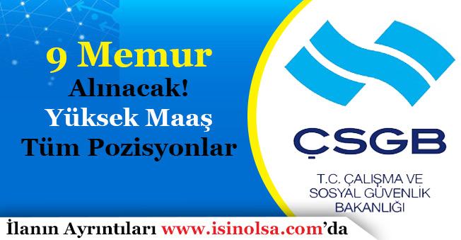 Çalışma ve Sosyal Güvenlik Bakanlığı 9 Memur Alımı İlanı Yayımlandı! Yüksek Maaş