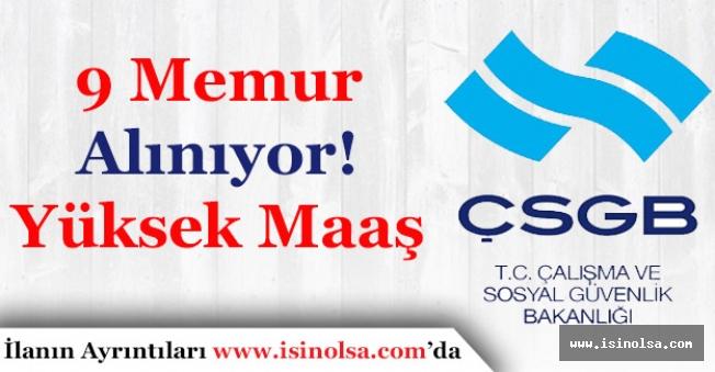 Çalışma ve Sosyal Güvenlik Bakanlığı 9 Memur Alımı Yapıyor! Yüksek Maaş İmkanı