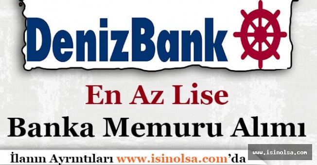 Denizbank En Az Lise Banka Memuru Alımı Yapıyor!
