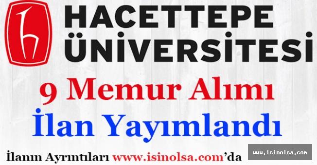 Hacettepe Üniversitesi 9 Sözleşmeli Memur Alımı İlanı Yayımlandı!