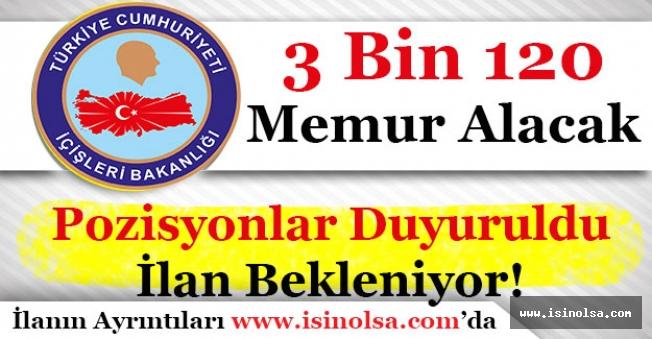 İçişleri Bakanlığı 3 Bin 120 Memur Alımı Yapacak! Pozisyonlar Duyuruldu