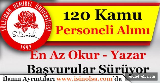 Isparta Süleyman Demirel Üniversitesi 120 Kamu Personeli Alımı Yapıyor!