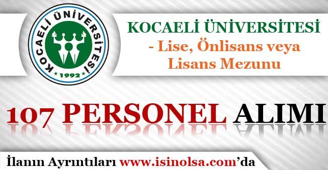 Kocaeli Üniversitesi 107 Sözleşmeli Personel Alım İlanı Yayımladı! En Az Lise Mezunu