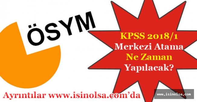 KPSS 2018/1 Merkezi Yerleştirme Memur Ataması Ne Zaman Yapılacak? Tarih Açıklandı