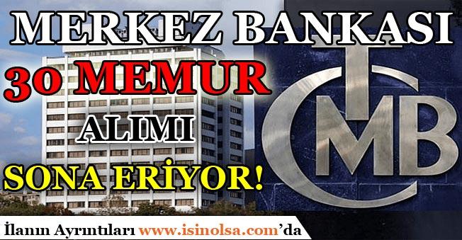 Merkez Bankası 30 Denetçi Yardımcısı Alımı Başvuruları Sona Eriyor! İşte Başvuru Şartları