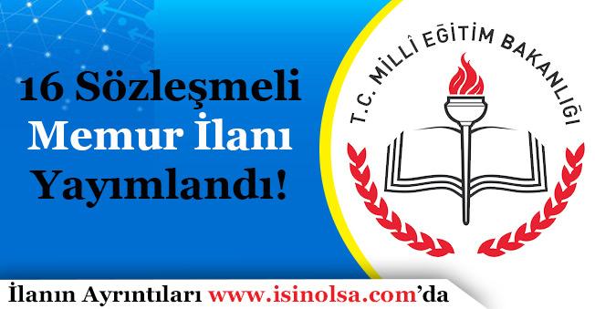 Milli Eğitim Bakanlığı 16 Sözleşmeli Memur Personel Alımı İlanı Yayımlandı!