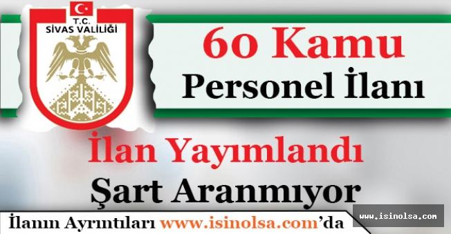 Sivas Valiliği 60 Kamu Personeli Alımı İlanı Yayımlandı!