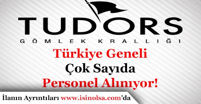Tudors Türkiye Geneli Çok Sayıda Personel Alımı Yapıyor!