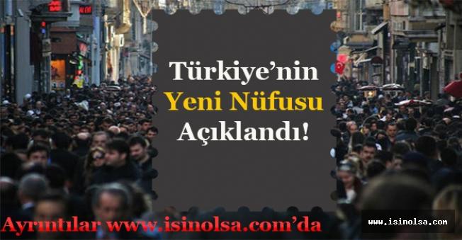 Türkiye'nin Yeni Nüfusu Açıklandı! Türkiye'nin Nüfusu Kaçtır?