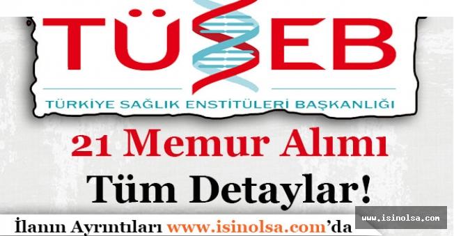 Türkiye Sağlık Enstitüleri Başkanlığı 21 Memur Alımı Yapıyor! Başvurular Sürüyor