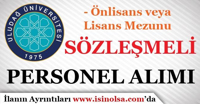 Uludağ Üniversitesi Sözleşmeli Personel Alım İlanı Yayımladı!