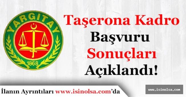 Yargıtay Başkanlığı Taşerona Kadro Başvuru Sonuçlarını Açıkladı!