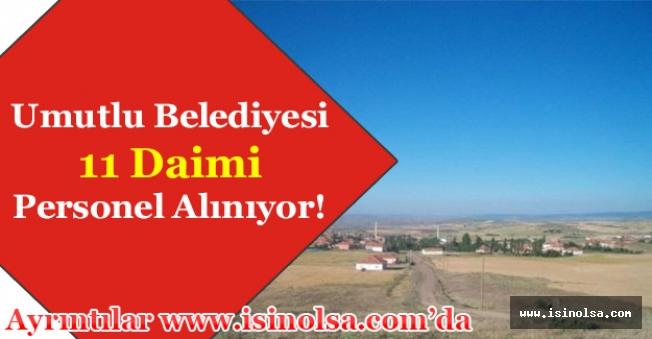 Yozgat Umutlu Belediyesi 11 Daimi Kamu Personeli Alıyor! En Az İlkokul