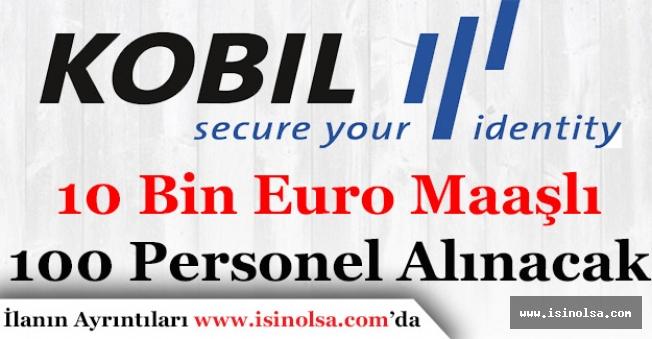 10 Bin Euro Maaşla 100 Personel Alımı Yapılacak!