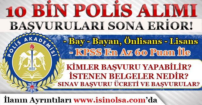 10 Bin Polis Alımı Başvuruları Sona Eriyor!