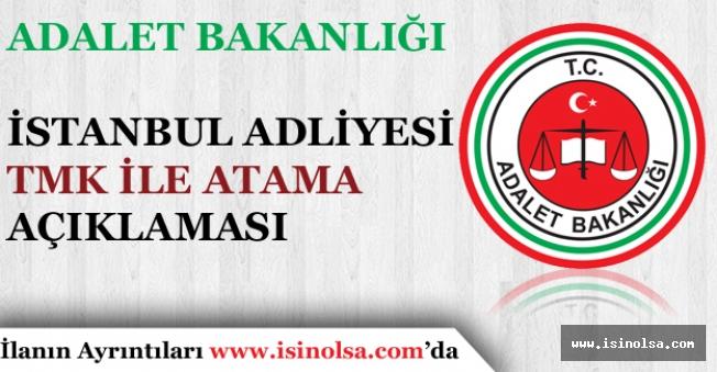 Adalet Bakanlığına Bağlı İstanbul Adliyesi TMK ile Personel Alımı Açıklaması