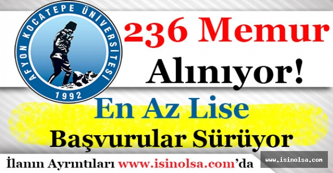 Afyon Kocatepe Üniversitesi 236 Memur ve Personel Alıyor! En Az Lise Mezunu