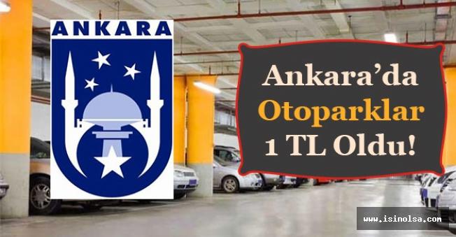 Ankara'da Belediyeye Ait Olan Otoparkların Ücreti 1 TL Oldu!
