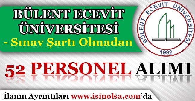 Bülent Ecevit Üniversitesi 52 Personel Alım İlanı Yayımladı! Sınav Şartı Olmadan