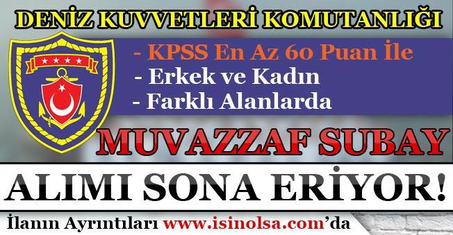 Deniz Kuvvetleri Komutanlığı KPSS 60 Puan İle Subay Alımı Sona Eriyor!