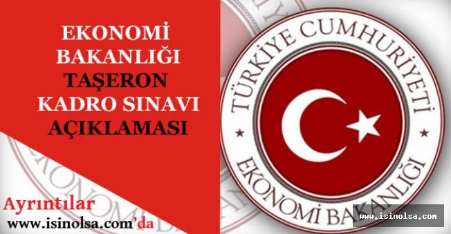 Ekonomi Bakanlığından Taşeron Kadro Sınavı Açıklaması Yapıldı