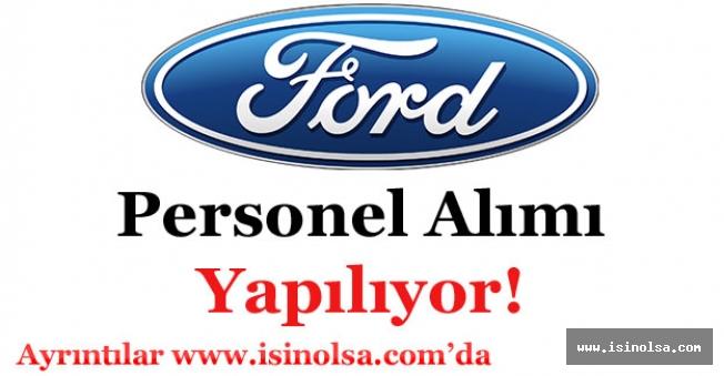 Ford Otomotiv Çok Sayıda Personel Alımı Yapıyor!