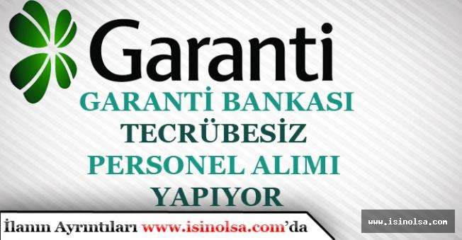 Garanti Bankası Yeni Mezun Tecrübesiz Çok Sayıda Bankacı Alımı Yapıyor!