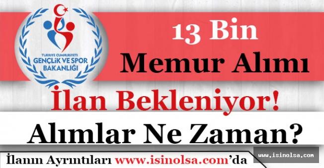 Gençlik Bakanlığı 13 Bin Memur Alımı İlanı Bekleniyor! Alınacak Pozisyonlar Nelerdir?
