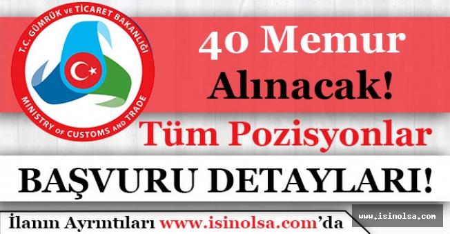 Gümrük ve Ticaret Bakanlığı 40 Memur Alacak!