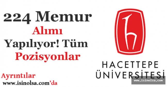 Hacettepe Üniversitesi 224 Memur Alımı Yapıyor! Pozisyonlar Duyuruldu