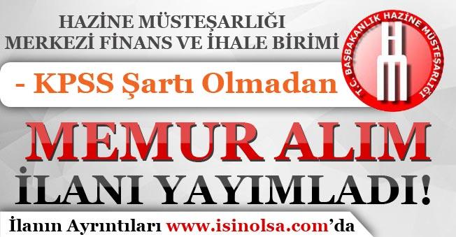 Hazine Müsteşarlığı KPSS Şartı Olmadan Memur Alım İlanı Yayımladı!