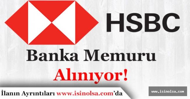 HSBC Bank Memur Alımı Yapıyor!