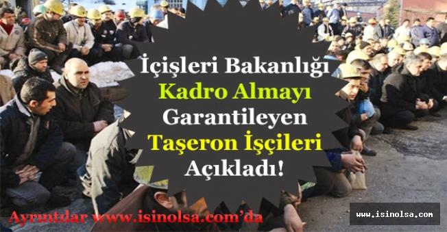 İçişleri Bakanlığı Kadro Alacak Taşeron İşçileri Duyurdu! Taşerona Kadro Sonuçları Açıklandı