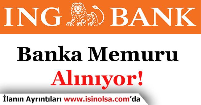 ING Bank Memur Alımı Yapıyor!