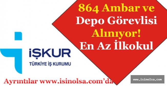 İŞKUR Aracılığı ile En Az İlkokul 864 Ambar ve Depo Görevlisi Alımı Yapılıyor!