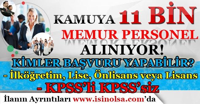 Kamuya 11 Bin Memur Personel Alımı Yapılıyor! KPSS'li KPSS'siz