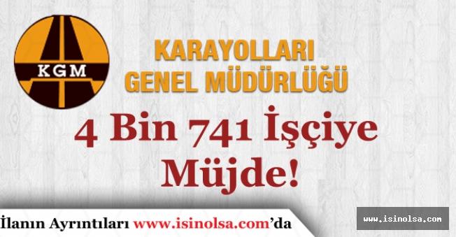 4 Bin 741 Taşeron İşçiye Müjdeli Haber! KGM Kadro Alanların İsim Listesi Açıklandı