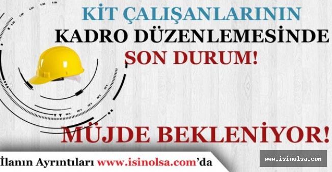 KİT'lerde Çalışan 70 Bin Taşeron İşçi Kadro Müjdesi Bekliyor!