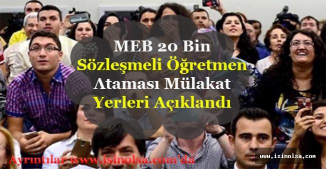 Milli Eğitim Bakanlığı 20 Bin Sözleşmeli Öğretmen Alımı Mülakat Yerleri Açıklandı!